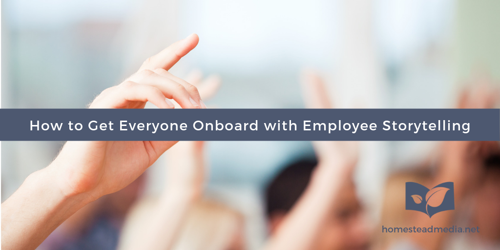 Get everyone onboard with employee storytelling
