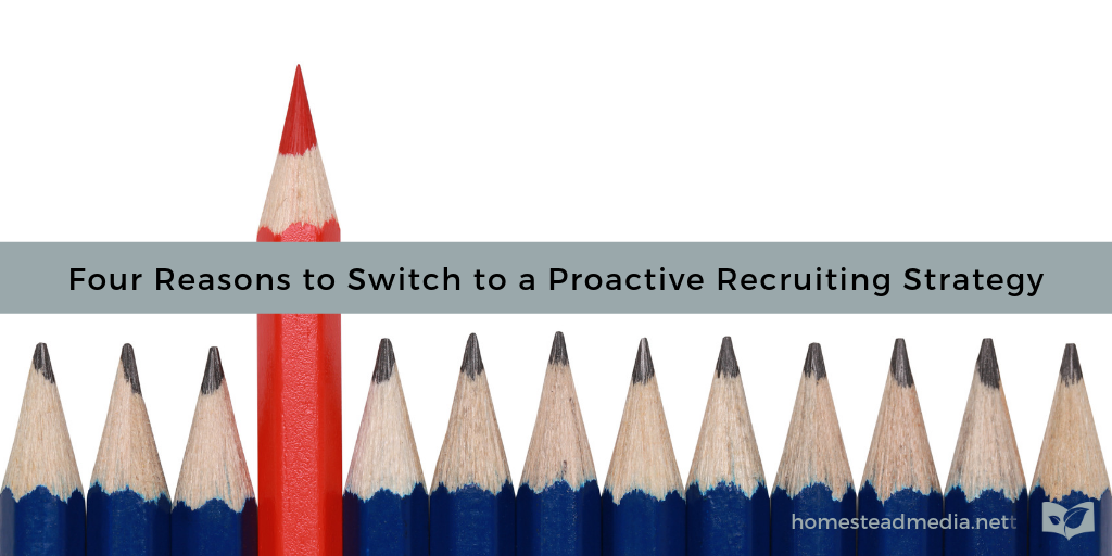Switch to a proactive recruiting strategy